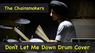 The Chainsmokers - Don't Let Me Down -  Drum Cover
