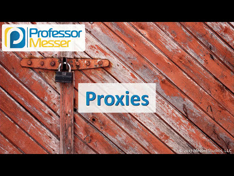 Proxies - CompTIA Security+ SY0-501 - 2.1