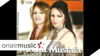 Motrat Mustafa - Aventura Tkota...
