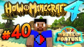 WHEEL OF FORTUNE GAMBLING! - HOW TO MINECRAFT S4 #40