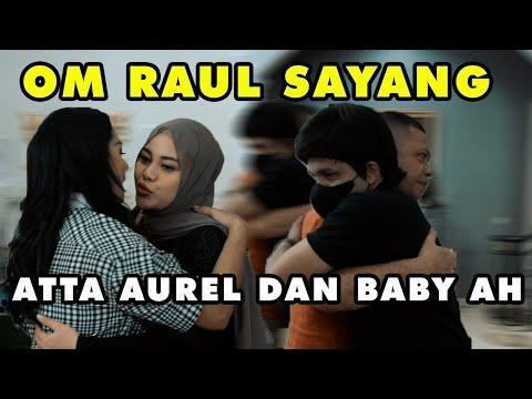 OM Raul Sayang sama AUREL ATTA dan Baby AHHA
