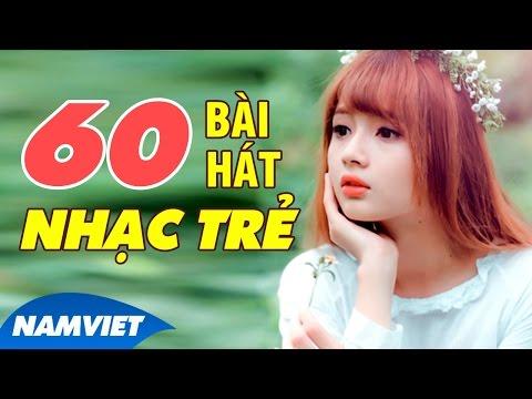 Tuyển Chọn 60 Ca Khúc Nhạc Trẻ Hay Nhất 2016 - Những Ca Khúc Nhạc Việt Yêu Thích Nhất