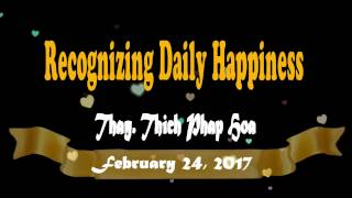 Recognizing Daily Happiness - Thay. Thich Phap Hoa (Feb.24, 2017)