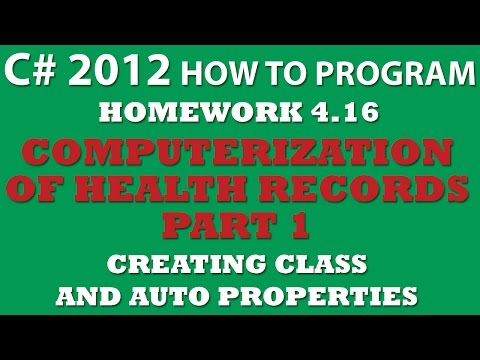 C# Programming Challenge 4.16: Computerization of Health Records Pt.1: Creating class and properties (C# OOP Concepts)