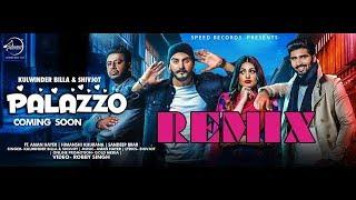 Palazzo (Remix) Kulwinder Billa & Shivjot  (Only Mani Music) Latest Punjabi Song 2018