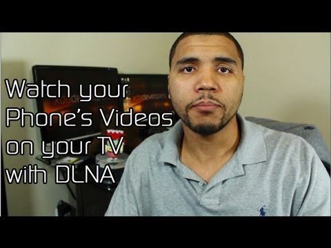 Play Your Phone's Videos on Your Television with DLNA