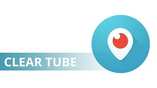 ClearTube Episode 6: Expert Tips for Using Periscope