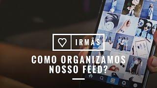 Como organizamos o feed do nosso Instagram | @tudoorna