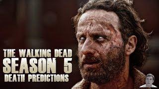 The Walking Dead Season 5 Death Predictions!
