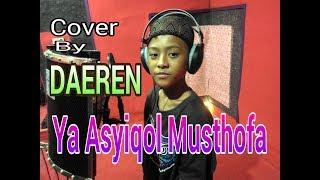 Video YA ASYIQOL MUSTHOFA cover By Daeren MP3, 3GP, MP4, WEBM, AVI, FLV Januari 2019