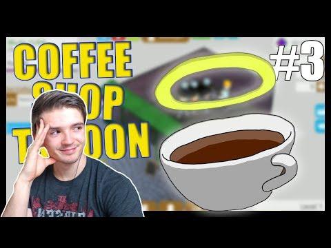 KÁVA ŘEŠÍ VŠE!! - Coffee Shop Tycoon #3