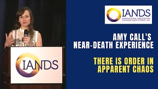 Amy Call - My NDE Showed Me There is Order in [Apparent] Chaos