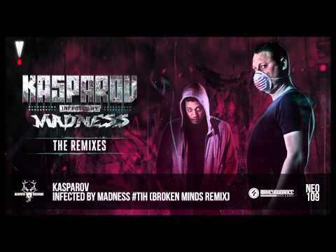 Kasparov - Infected by Madness #TiH (Broken Minds Remix)