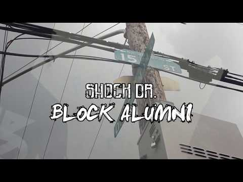 "Shock Dr. ""Block Alumni"" (Shot & Chopped By @aPHILLYatedFilm )"