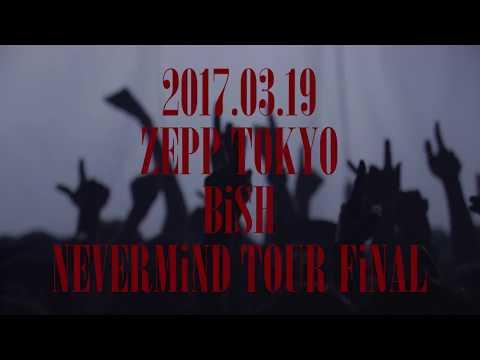 BiSH / NEVERMiND TOUR FiNAL @ ZEPP TOKYO[ダイジェスト映像]