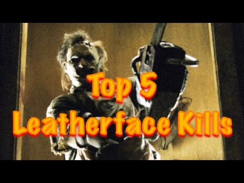 Top 5 Favorite Leatherface Kills