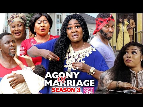 AGONY OF MARRIAGE SEASON 3 - New Movie | 2020 Latest Nigerian Nollywood Movie Full HD