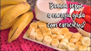 Fica a Dica - Banana repõe a energia gasta com exercícios?