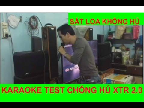 KARAOKE TEST CHỐNG HÚ XTR2 0