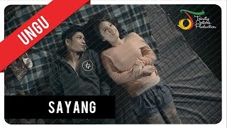 Video UNGU - Sayang | Official Video Clip MP3, 3GP, MP4, WEBM, AVI, FLV Maret 2019