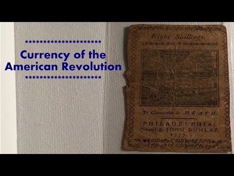Colonial and Continental Currency of the United States Revolution (Video)