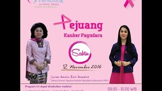 Tips Parenting Happy Parenting with Novita Tandry Episode 23 : Pejuang Kanker Payudara