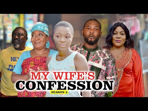 MY WIFE'S CONFESSION 2 || LATEST NIGERIAN NOLLYWOOD MOVIES || TRENDING NOLLYWOOD MOVIES