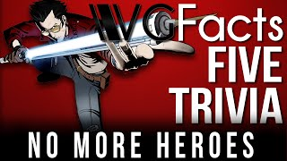 5 No More Heroes Trivia - VGFacts Five Trivia Feat. Egoraptor