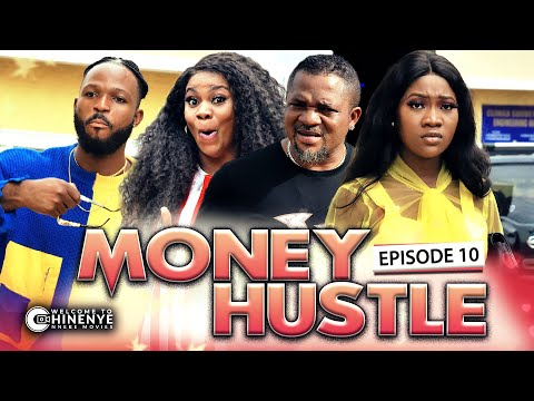 MONEY HUSTLE (EPISODE 10) | NEW CHINENYE NNEBE & UCHE NANCY NIGERIAN MOVIES 2020 LATEST FULL MOVIES