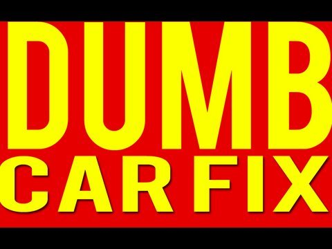 The Dumbest Car Fix in the World