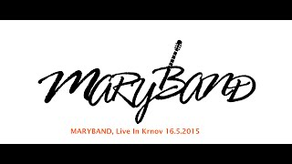 Video MARYBAND, Live In Krnov 16.5.2015