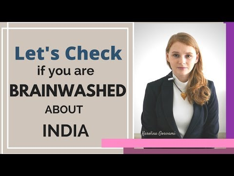 Lets Check If You Are Brainwashed About India - Karolina Goswami