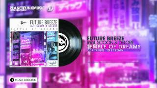 Future Breeze - Temple Of Dreams 2010 (feat. Scoon & Delore) videoklipp