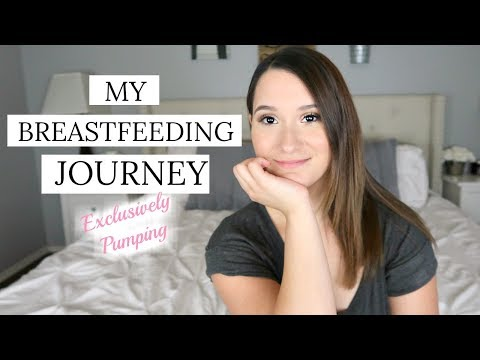 MY BREASTFEEDING JOURNEY   WHY I CHOSE TO EXCLUSIVELY PUMP   EXCLUSIVELY PUMPING SERIES