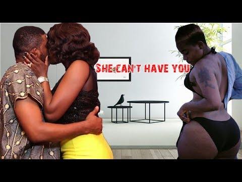 SHE CAN'T HAVE YOU 2 - NIGERIAN MOVIES LATEST   NIGERIAN  MOVIES 2018/2019