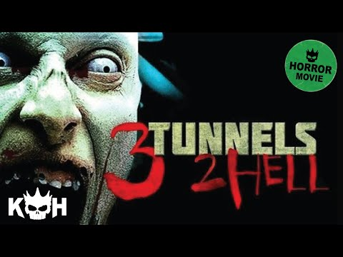 3 Tunnels 2 Hell |  FREE Full Horror Movie