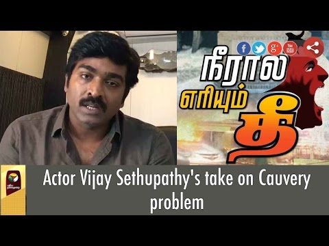 Actor-Vijay-Sethupathys-take-on-Cauvery-issue-violent-protests