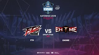 FTD vs EHOME, ESL One Katowice, CN Qualifier, bo5, game 1 [Mortalles & Smile]