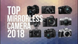 Video BEST MIRRORLESS CAMERA OF 2018   TOP 10 [PHOTOGRAPHY & VIDEO] MP3, 3GP, MP4, WEBM, AVI, FLV Juli 2018
