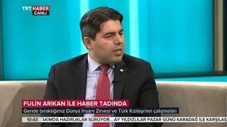 Kızılay Genel Başkan Vekili Dr. Naci Yorulmaz TRT Haber Fulin Arıkan ile Haber Tadında 28-05-2016
