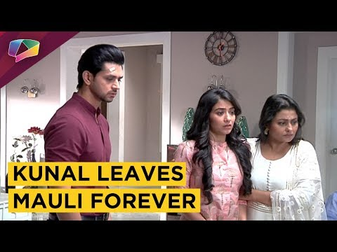 Kunal Is All Set To Leave Mauli Forever | Silsila