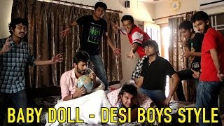 Video of the Day - Baby Doll Desi Boys Style