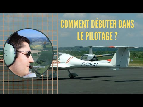 Comment DÉBUTER DANS LE PILOTAGE ?