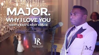 Video Why I Love You - Performed by R&B artist MAJOR. Terri & Eric's Wedding at The Park Savoy MP3, 3GP, MP4, WEBM, AVI, FLV Januari 2019