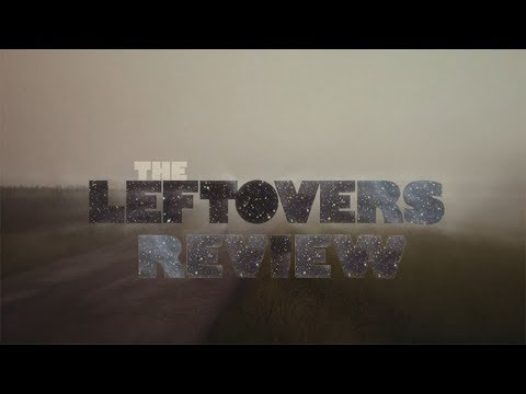 The Leftovers Series Review (No Spoilers)