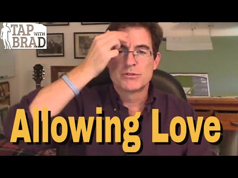 Allowing Love – Tapping with Brad Yates