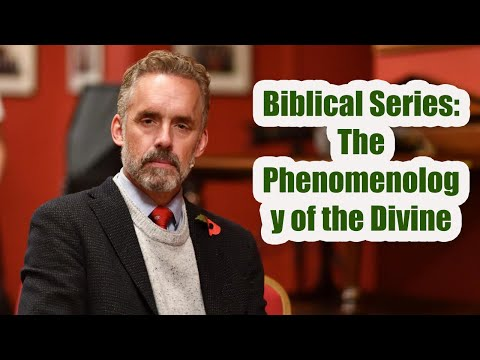 Jordan B. Peterson - Biblical Series: The Phenomenology of the Divine Pt.1