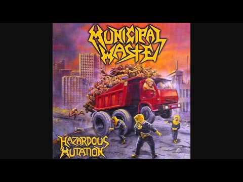 Municipal Waste - Hazardous Mutation [Full Album]