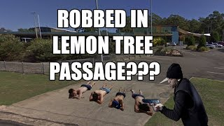 ROBBED IN LEMON TREE PASSAGE???
