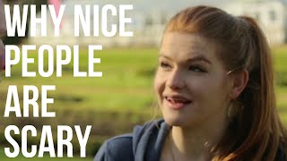 Why Nice People Are Scary full download video download mp3 download music download